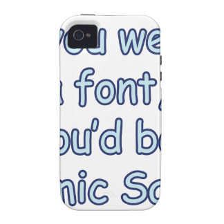 If you were a font, you'd be comic sans iPhone 4 cover