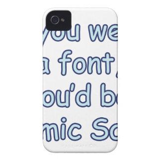 If you were a font, you'd be comic sans iPhone 4 Case-Mate case