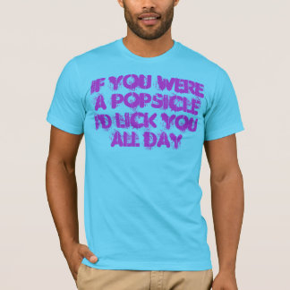 If You Were a Popsicle T-Shirt