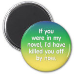 If you were in my novel fridge magnets