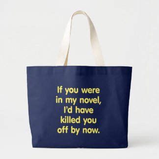 If you were in my novel large tote bag