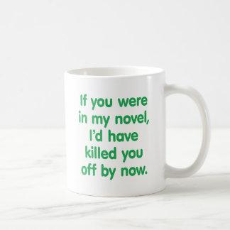 If you were in my novel classic white coffee mug