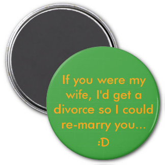 If you were my wife 3 inch round magnet