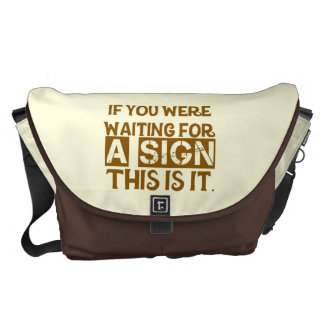 If You Were Waiting For A Sign This Is It.. Messenger Bag
