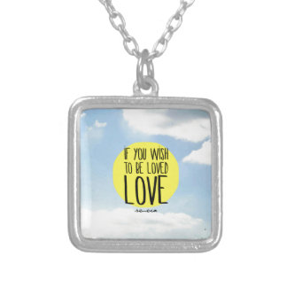 """""""If You Wish to Be Loved, LOVE"""" - Seneca Quote Pendants"""