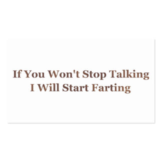 If You Won't Stop Talking I Will Start Farting Business Card