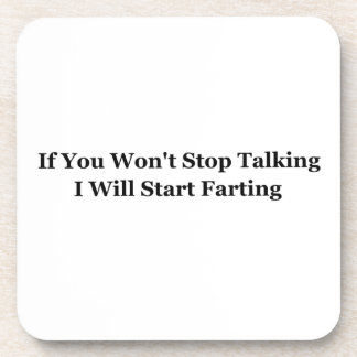 If You Won't Stop Talking I Will Start Farting Coasters