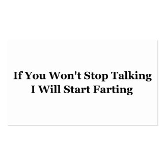 If You Won't Stop Talking I Will Start Farting Double-Sided Standard Business Cards (Pack Of 100)