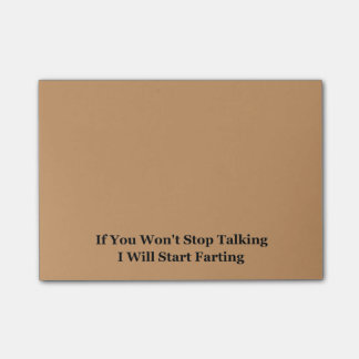 If You Won't Stop Talking I Will Start Farting Post-it® Notes