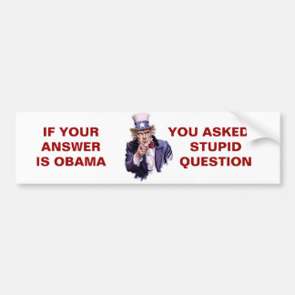 IF YOUR ANSWER IS OBAMA - Customized Car Bumper Sticker
