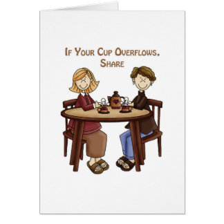 If your cup overflows share card