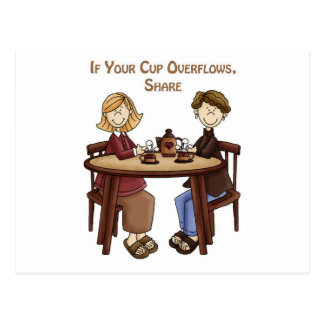 If your cup overflows share postcard