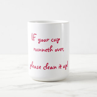 If your cup runneth over mugs