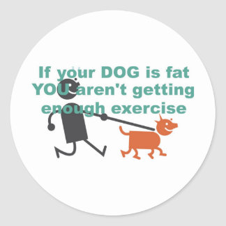 If your dog is fat... classic round sticker