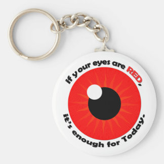 If your eyes are red, it's enough! keychain