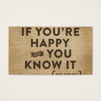 If your happy and you know it Go away Burlap Business Card