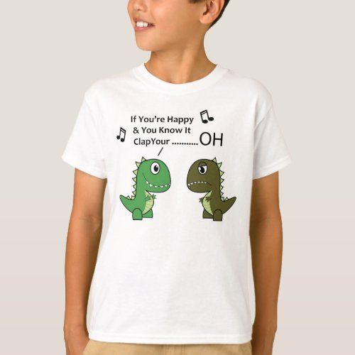 if your happy and you know it t_rex kids T_Shirt