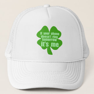 If Your Phone Doesn't Ring Tomorrow It's Me Trucker Hat