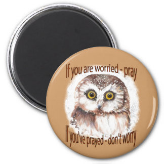 If Your Worried Pray, If you've Prayed Don't Worry 2 Inch Round Magnet