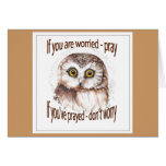 If Your Worried Pray, If you've Prayed Don't Worry Greeting Cards