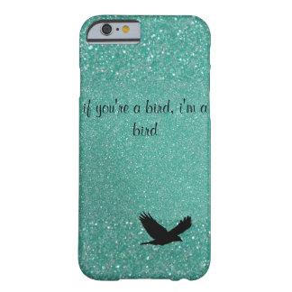 If You're A Bird I'm A Bird iPhone case