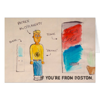 If you're from Boston doode. Card