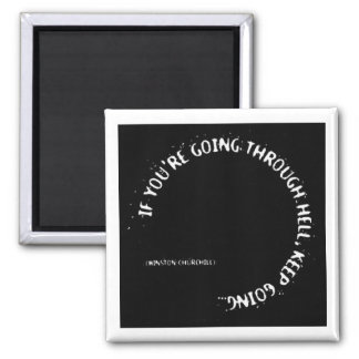 """""""If You're Going Through Hell, Keep Going"""" 2 Inch Square Magnet"""