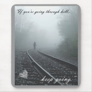 if you're going through hell keep going mouse pad