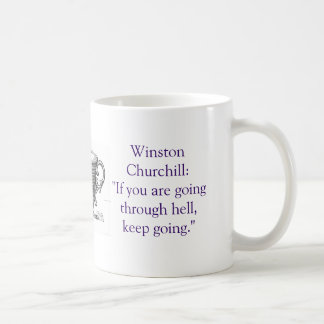 """If you're going thru hell"" cup"