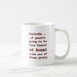 If You're Going To Be Two Faced Coffee Mug