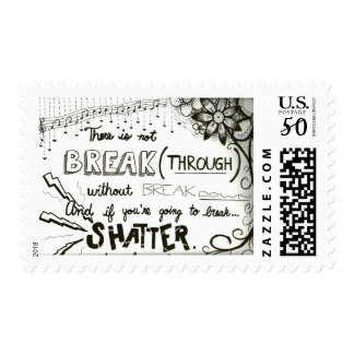 """""""If You're Going to Break, Shatter"""" Postage"""