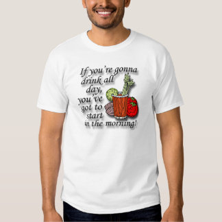 If You're Gonna Drink All Day  black T-shirt
