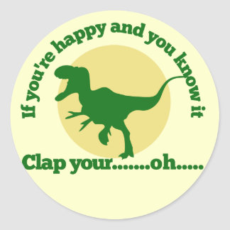 If youre happy and you know it classic round sticker