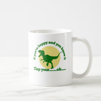 If youre happy and you know it coffee mug