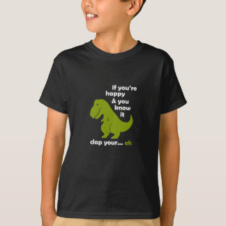 If You're Happy And You Know It Funny Dinosaur Gif T-Shirt