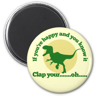 If youre happy and you know it refrigerator magnets