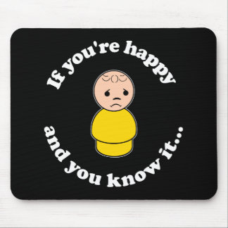 If You're Happy And You Know It Mouse Pad