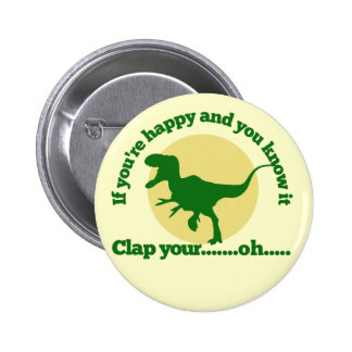 If youre happy and you know it pinback button