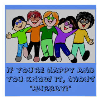 "If you're happy and you know it, shout ""Hurray!"" Poster"