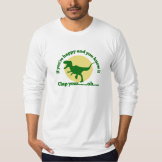 If youre happy and you know it T-Shirt