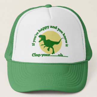 If youre happy and you know it trucker hat