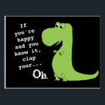 "If You&#39;re Happy Clap T Rex Dinosaur Funny Postcard<br><div class=""desc"">If you&#39;re happy and you know it clap your hands - oh. Uh,  oh,  cute little green T-Rex can&#39;t clap his hands because his arms are too short. Aww,  sorry poor little dinosaur!</div>"