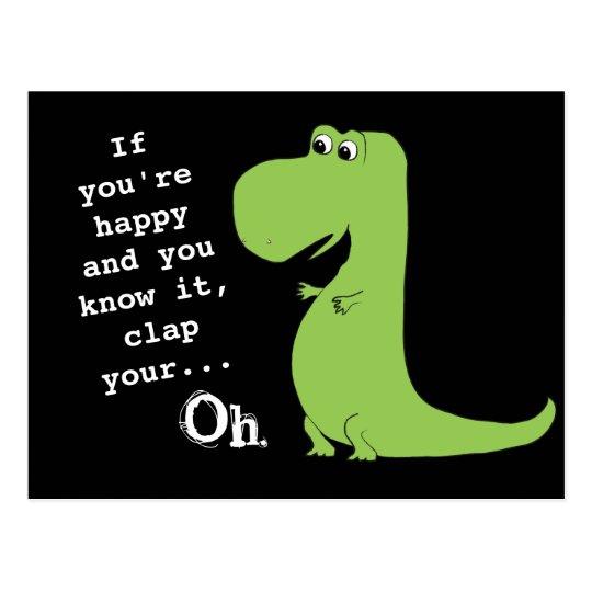 d297de144 If You're Happy Clap T Rex Dinosaur Funny Postcard   Zazzle.com