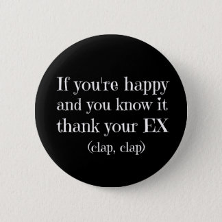 If You're Happy Funny Quote Button