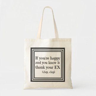 If You're Happy Funny Quote Tote Bag