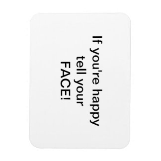"""""""If you're happy tell your FACE! by Lorette Starr  Magnet"""