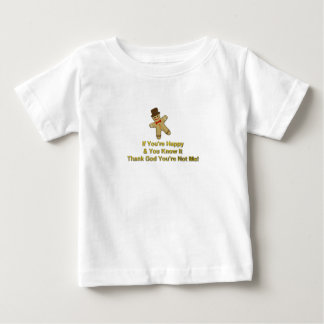 If You're Happy & You Know It Baby T-Shirt