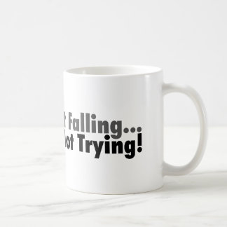 If You're Not Falling... Coffee Mugs