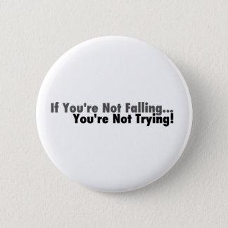 If You're Not Falling... Pinback Button