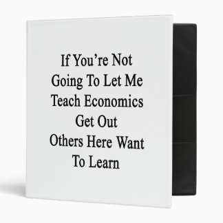 If You're Not Going To Let Me Teach Economics Get 3 Ring Binders
